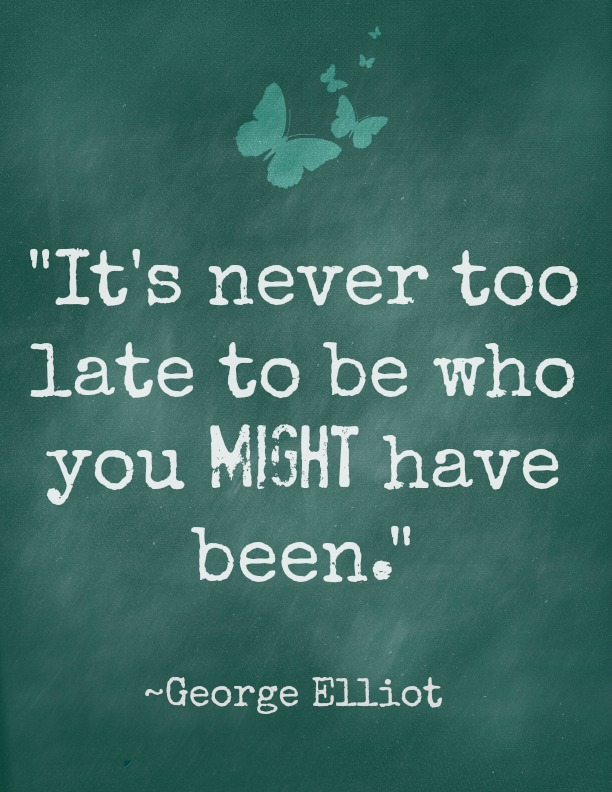 Never too late, george elliot quote