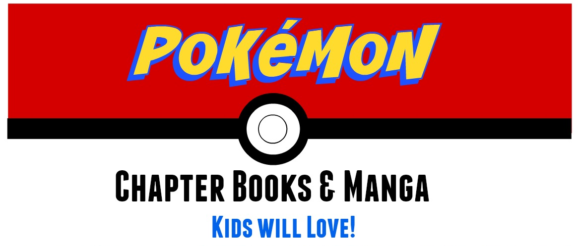 Pokemon chapter books and manga