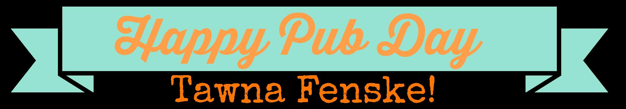 happy pub day tawma fenske